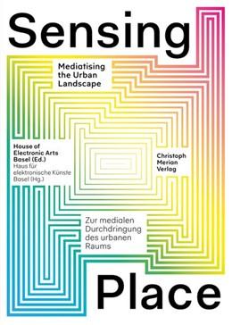 Abbildung von Himmelsbach | Sensing Place | 2013 | Zur medialen Durchdringung des...