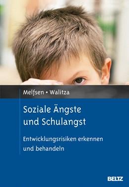Abbildung von Melfsen / Schulte-Markwort | Soziale Ängste und Schulangst | 1. Auflage | 2013 | beck-shop.de