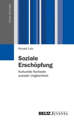 Abbildung von Lutz   Soziale Erschöpfung   2014   Kulturelle Kontexte sozialer U...
