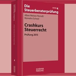 Abbildung von Alber / Melzer | Die Steuerberaterprüfung • Band 4: Crashkurs Steuerrecht | 2. Auflage | 2013 | Band 4 | beck-shop.de