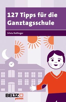 Abbildung von Dollinger   127 Tipps für die Ganztagsschule   2013   10