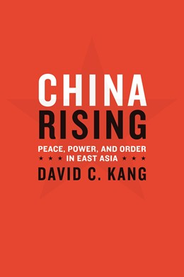 Abbildung von Kang | China Rising | 2009 | Peace, Power, and Order in Eas...