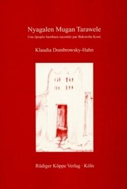 Abbildung von Dombrowsky-Hahn | Nyagalen Mugan Tarawele | 2001 | Une épopée bambara racontée pa... | 8