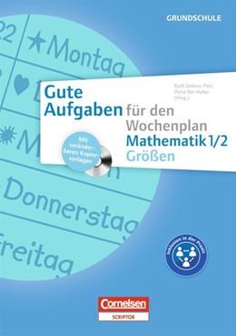 Abbildung von Dolenc-Petz / Ihn-Huber | Gute Aufgaben für den Wochenplan Grundschule - Mathematik 1/2 Größen | 1. Auflage | 2013 | beck-shop.de