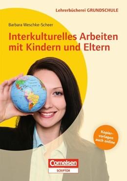 Abbildung von Weschke-Scheer | Interkulturelles Arbeiten mit Kindern und Eltern | 2013 | Buch mit Kopiervorlagen über W...