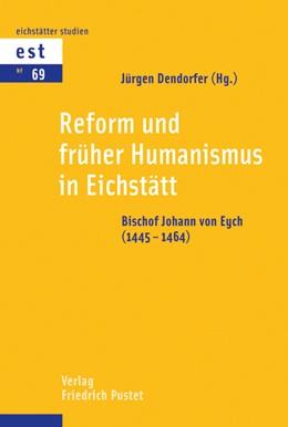 Abbildung von Dendorfer   Reform und früher Humanismus in Eichstätt   1. Auflage   2015   69   beck-shop.de