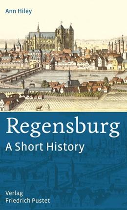 Abbildung von Hiley | Regensburg – A Short History | 1. Auflage | 2013 | beck-shop.de