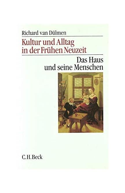 Cover: Richard Dülmen, Kultur und Alltag in der Frühen Neuzeit: Das Haus und seine Menschen, 16.-18. Jahrhundert
