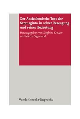 Abbildung von Kreuzer / Sigismund   Der Antiochenische Text der Septuaginta in seiner Bezeugung und seiner Bedeutung   Aufl.   2013   Band 004