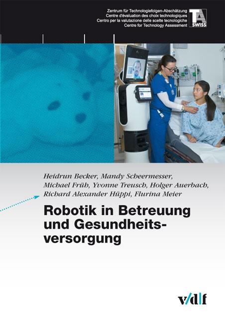 Robotik in Betreuung und Gesundheitsvorsorge   / Becker / Scheermesser, 2013   Buch (Cover)