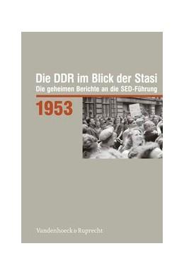 Abbildung von Die DDR im Blick der Stasi 1953   1. Auflage   2013   beck-shop.de