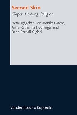 Abbildung von Glavac / Höpflinger / Pezzoli-Olgiati | Second Skin | 2013 | Körper, Kleidung, Religion | Band 014