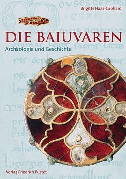 Abbildung von Haas-Gebhard | Die Baiuvaren | 2. Auflage | 2016 | beck-shop.de