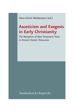 Abbildung von Weidemann | Asceticism and Exegesis in Early Christianity | 1. Auflage | 2013 | beck-shop.de