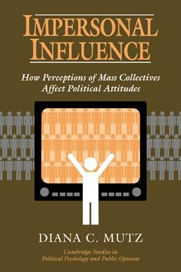 Abbildung von Mutz | Impersonal Influence | 1998 | How Perceptions of Mass Collec...