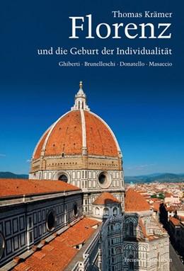 Abbildung von Krämer | Florenz und die Geburt der Individualität | 2., überarbeitete Auflage | 2013 | Ghiberti, Brunelleschi, Donate...