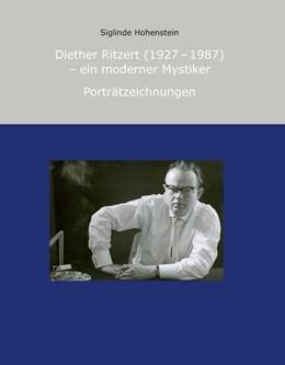 Abbildung von Hohenstein   Diether Ritzert (1927 - 1987) Ein moderner Mystiker   2013   Porträtzeichnungen