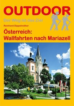 Abbildung von Dippelreither | Österreich: Wallfahrten nach Mariazell | 2. Auflage | 2013
