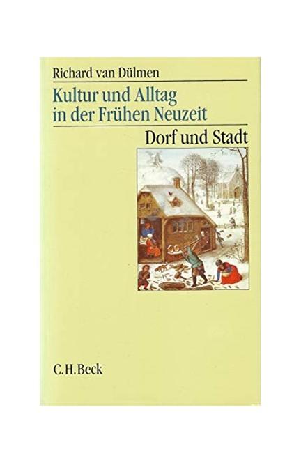 Cover: Richard Dülmen, Kultur und Alltag in der Frühen Neuzeit: Dorf und Stadt, 16.-18. Jahrhundert