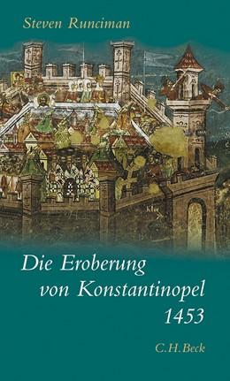 Abbildung von Runciman, Steven | Die Eroberung von Konstantinopel 1453 | 7. Auflage | 2012