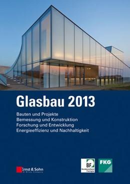 Abbildung von Weller / Tasche | Glasbau 2013 | 1. Auflage | 2013 | beck-shop.de