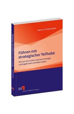 Abbildung von Hinterhuber   Führen mit strategischer Teilhabe   1. Auflage 2013   2013   Wie sich die Lücken zwischen S...