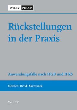Abbildung von Melcher / Skowronek / David | Rückstellungen in der Praxis | 2013 | Anwendungsfälle nach HGB und I...