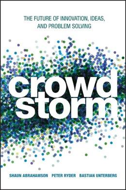 Abbildung von Abrahamson / Ryder / Unterberg | Crowdstorm | 2013 | The Future of Innovation, Idea...