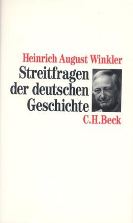 Abbildung von Winkler, Heinrich August | Streitfragen der deutschen Geschichte | 1997 | Essays zum 19. und 20. Jahrhun...