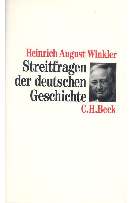 Cover: Heinrich August Winkler, Streitfragen der deutschen Geschichte