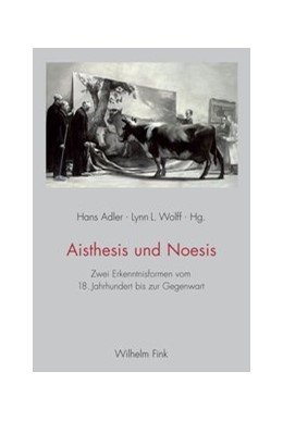 Abbildung von Adler / Wolff | Aisthesis und Noesis | 1. Aufl. 2013 | 2013 | Zwei Erkenntnisformen vom 18. ...