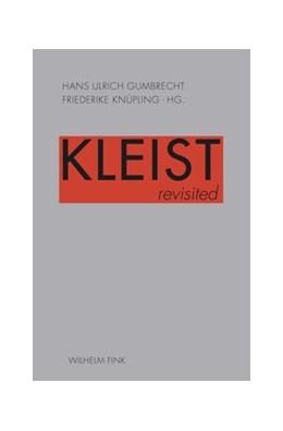 Abbildung von Gumbrecht / Knüpling | Kleist revisited | 1. Auflage | 2014 | beck-shop.de