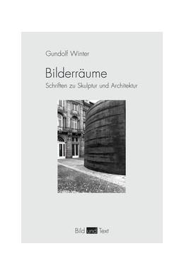 Abbildung von Winter / Spies / Dobbe | Bilderräume | 2014 | 2014 | Schriften zu Skulptur und Arch...