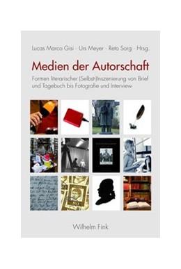 Abbildung von Gisi / Meyer / Sorg | Medien der Autorschaft | 1. Aufl. 2013 | 2013