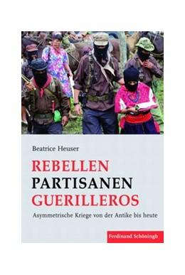 Abbildung von Heuser | Rebellen – Partisanen – Guerilleros | 2013 | 2013 | Asymmetrische Kriege von der A...