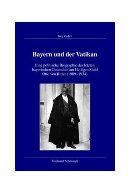 Abbildung von Zedler | Bayern und der Vatikan | 1. Aufl. 2013 | 2013 | Eine politische Biographie des... | 125