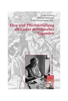 Abbildung von Ludwig / Pöhlmann | Ehre und Pflichterfüllung als Codes militärischer Tugenden | 1. Auflage | 2014 | 69 | beck-shop.de