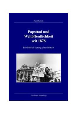 Abbildung von Schlott | Papsttod und Weltöffentlichkeit seit 1878 | 2013 | 2013 | Die Medialisierung eines Ritua... | 123