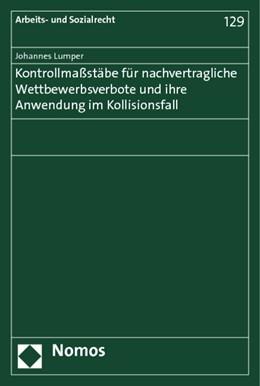Abbildung von Lumper | Kontrollmaßstäbe für nachvertragliche Wettbewerbsverbote und ihre Anwendung im Kollisionsfall | 1. Auflage | 2013 | 129 | beck-shop.de