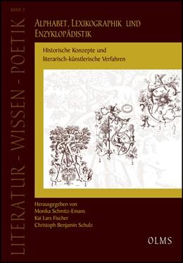Abbildung von Schmitz-Emans / Schulz / Fischer | Alphabet, Lexikographik und Enzyklopädistik | 2013 | Historische Konzepte und liter... | 2
