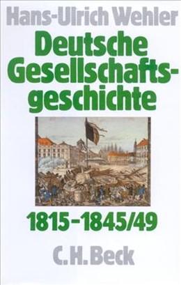 Abbildung von Wehler, Hans-Ulrich | Deutsche Gesellschaftsgeschichte, Band 2: Von der Reformära bis zur industriellen und politischen Deutschen Doppelrevolution 1815-1845/49 | 4. Auflage | 2005
