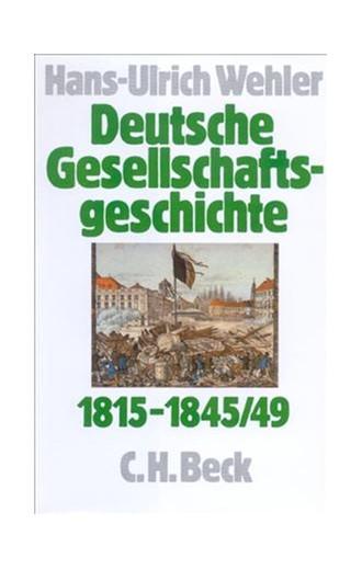 Cover: , Deutsche Gesellschaftsgeschichte: Von der Reformära bis zur industriellen und politischen Deutschen Doppelrevolution 1815-1845/49
