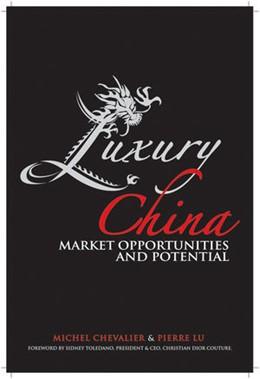 Abbildung von Chevalier / Lu   Luxury China   1. Auflage   2009   Market Opportunities and Poten...