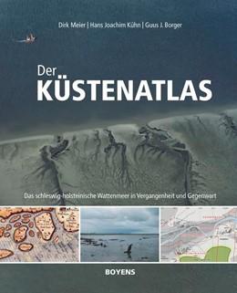 Abbildung von Meier / Kühn / Borger | Der Küstenatlas | 2013 | Das schleswig-holsteinische Wa...