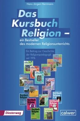 Abbildung von Herrmann | Das Kursbuch Religion 1 - Ein Bestseller des modernen Religionsunterrichts | 1. Auflage | 2013 | beck-shop.de