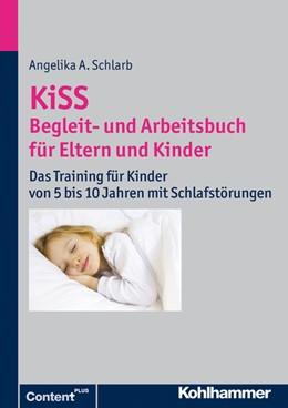 Abbildung von Schlarb | KiSS - Begleit- und Arbeitsbuch für Eltern und Kinder | 2013 | Das Training für Kinder von 5 ...