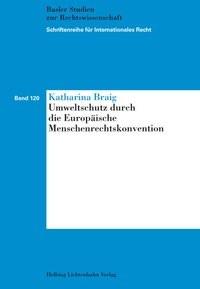 Umweltschutz durch die Europäische Menschenrechtskonvention | Braig, 2013 | Buch (Cover)