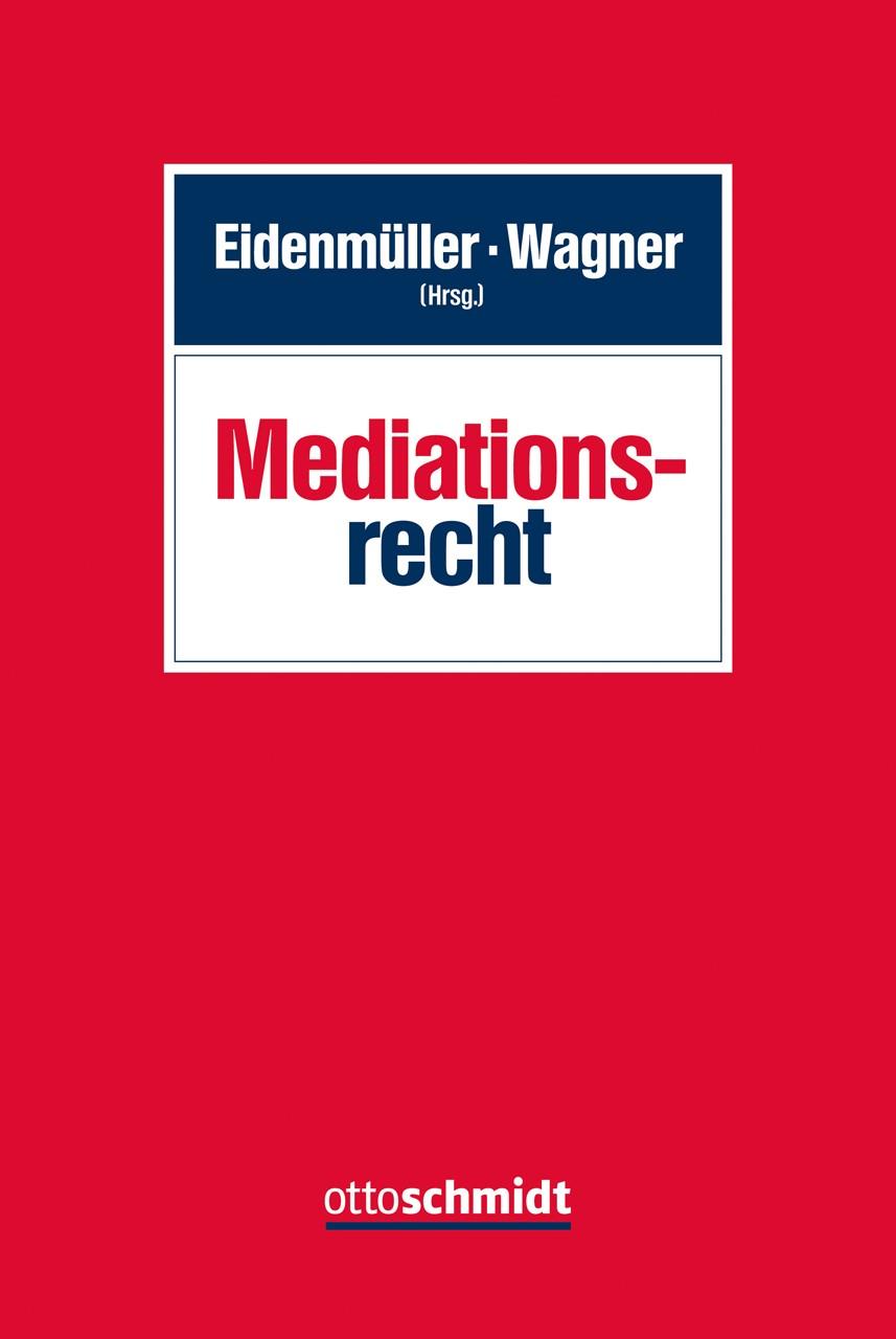 Mediationsrecht | Eidenmüller / Wagner (Hrsg.), 2015 | Buch (Cover)