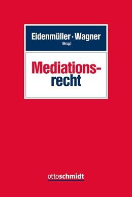 Abbildung von Eidenmüller / Wagner (Hrsg.) | Mediationsrecht | 2015