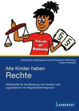 Abbildung von Heinhold / | Alle Kinder haben Rechte | 2012 | Arbeitshilfe für die Beratung ...
